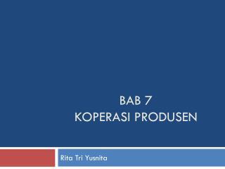 Bab  7 Koperasi produsen