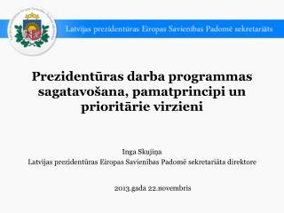 Prezidentūras darba  programmas sagatavošana, pamatprincipi un prioritārie virzieni
