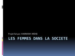 Les femmes DANS LA SOCIETE