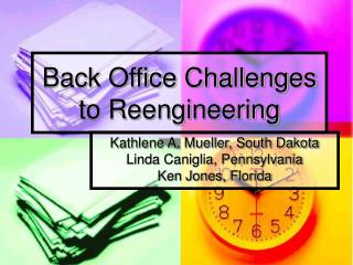 Back Office Challenges to Reengineering