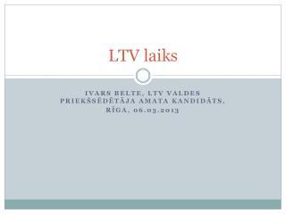 LTV laiks