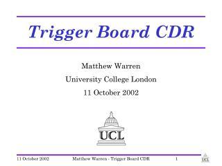 Trigger Board CDR