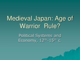 Medieval Japan: Age of Warrior  Rule