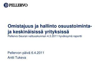 Pellervon p�iv� 6.4.2011 Antti Tukeva