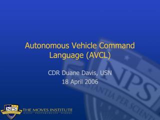 Autonomous Vehicle Command Language (AVCL)