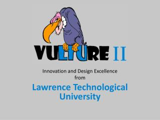 Innovation and Design Excellence from Lawrence Technological University