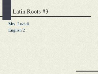Latin Roots #3