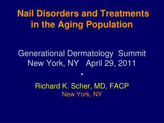 Nail Disorders and Treatments        in the Aging Population