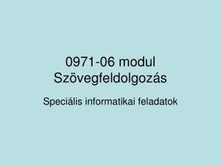 0971-06 modul Szövegfeldolgozás