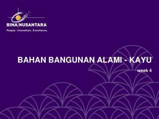 BAHAN BANGUNAN ALAMI - KAYU week 4