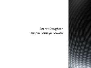 Secret Daughter Shilipia Somaya Gowda