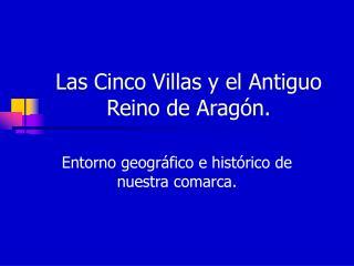 Las Cinco Villas y el Antiguo Reino de Aragón.