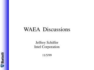WAEA  Discussions