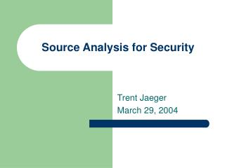 Source Analysis for Security