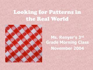 Looking for Patterns in the Real World