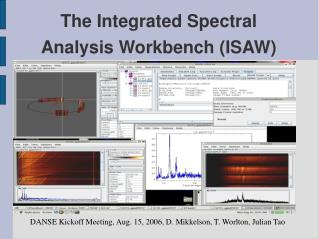 The Integrated Spectral Analysis Workbench (ISAW)