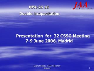 Presentation  for  32 CSSG Meeting 	7-9 June 2006, Madrid