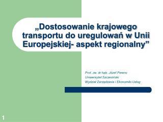 """""""Dostosowanie krajowego transportu do uregulowań w Unii Europejskiej- aspekt regionalny"""""""
