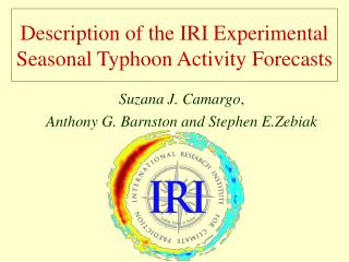 Description of the IRI Experimental Seasonal Typhoon Activity Forecasts