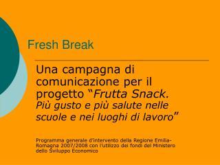 Fresh Break