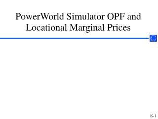 PowerWorld Simulator OPF and Locational Marginal Prices