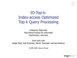 IO-Top-k: Index-access Optimized  Top-k Query Processing
