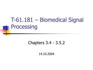 T-61.181   Biomedical Signal Processing