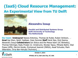 (IaaS) Cloud Resource Management: An Experimental View from TU Delft