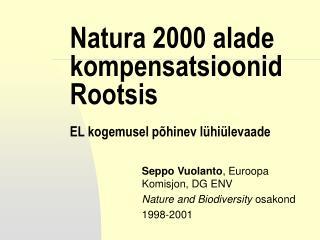 Natura 2000 alade kompensatsioonid Rootsis EL kogemusel põhinev lühiülevaade