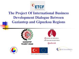 The Project Of International Business Development Dialogue Between Gaziantep and Gipuzkoa Regions