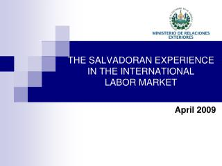 THE SALVADORAN EXPERIENCE IN THE INTERNATIONAL  LABOR MARKET