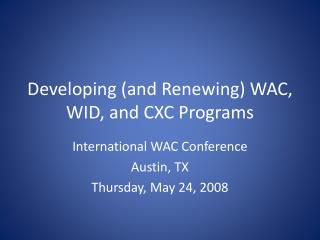 Developing (and Renewing) WAC, WID, and CXC Programs