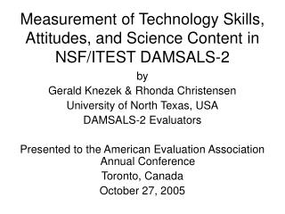 Measurement of Technology Skills, Attitudes, and Science Content in NSF/ITEST DAMSALS-2