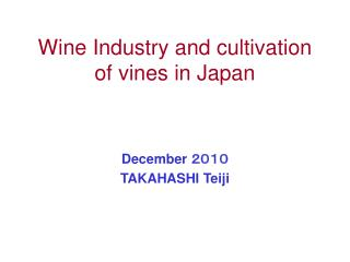 Wine Industry and cultivation of vines in Japan