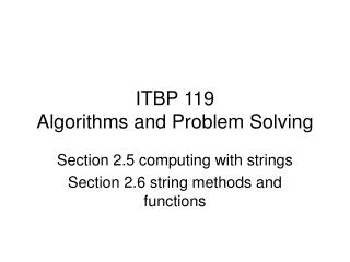 ITBP 119 Algorithms and Problem Solving