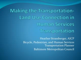 Making the Transportation-Land Use Connection in Human Services Transportation