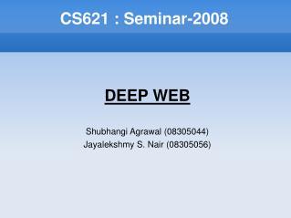 CS621 : Seminar-2008