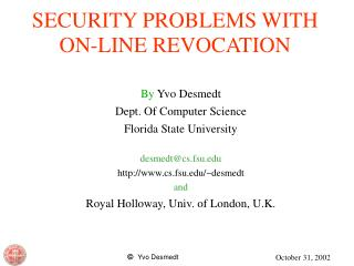 SECURITY PROBLEMS WITH ON-LINE REVOCATION