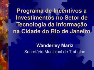Wanderley Mariz Secretário Municipal de Trabalho
