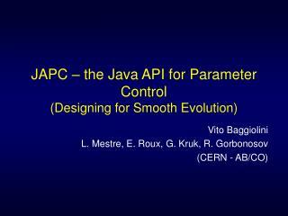 JAPC – the Java API for Parameter Control (Designing for Smooth Evolution)