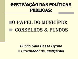 EFETIVAÇÃO DAS POLÍTICAS PÚBLICAS: