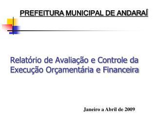 Relat�rio de Avalia��o e Controle da Execu��o Or�ament�ria e Financeira
