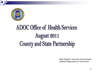 ADOC Office of Health Services  August 2011 County and State Partnership