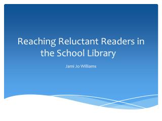 Reaching Reluctant Readers in the School Library