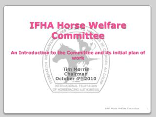 IFHA Horse Welfare Committee An Introduction to the Committee and its initial plan of work