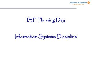 ISE Planning Day Information Systems Discipline