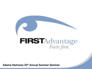 Adams Harkness 25 th  Annual Summer Seminar