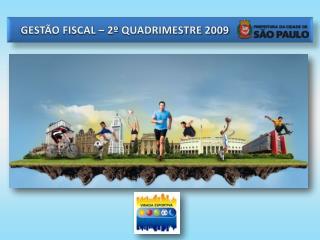 GESTÃO FISCAL –  2º  QUADRIMESTRE 2009