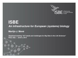 ISBE An infrastructure for European (systems) biology