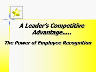 A Leader s Competitive Advantage..
